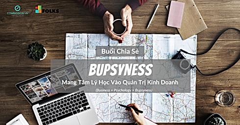 Bupsyness - Mang Tâm Lý Học Vào Quản Trị