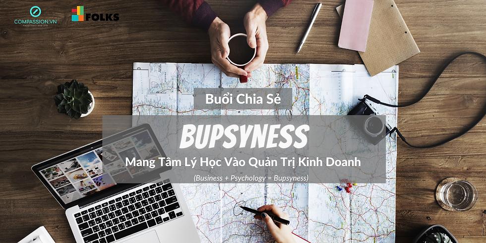 Bupsyness - Mang Tâm Lý Học Vào Quản Trị Kinh Doanh