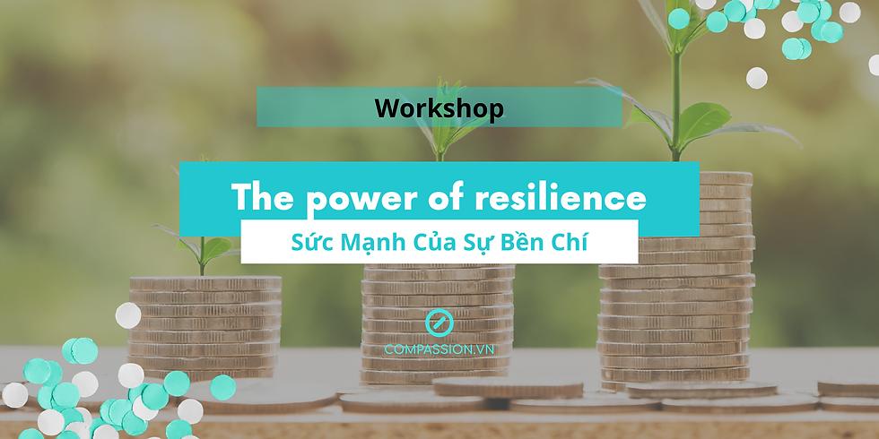 Workshop: The Power of Resilience - Sức Mạnh Của Sự Bền Chí