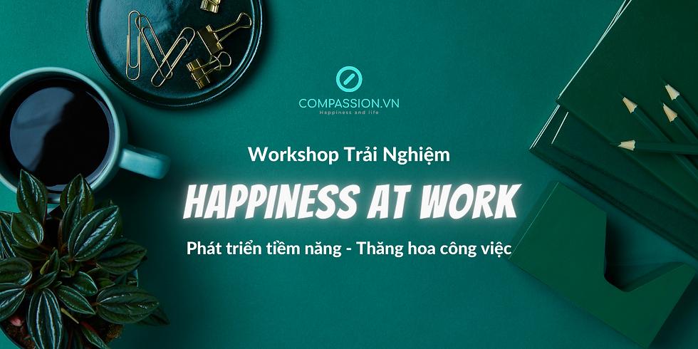 Happiness At Work - Phát Triển Tiềm Năng - Thăng Hoa Công Việc