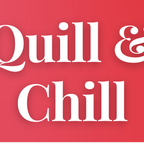 Quill 'n' Chill February Masterclass
