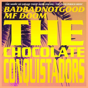 BADBADNOTGOOD: The Chocolate Conquistadors