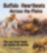 Buffalo Heartbeats Across the Plains: The Last Great Hunts by Francie Berg