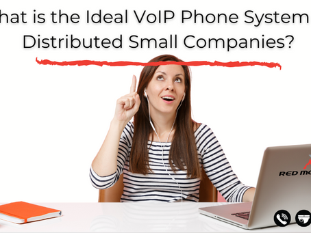 What Is The Ideal VoIP Phone System For Distributed Small Companies