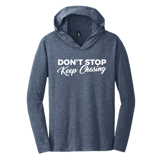 Don't Stop Keep Chasing  Long Sleeve T-Shirt Hoodie