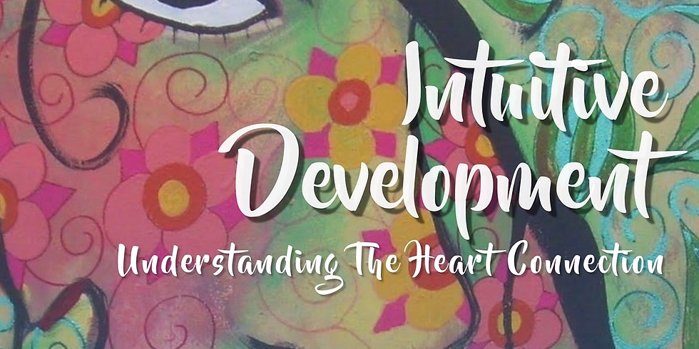 Intuitive Development-Understanding the Heart Connection