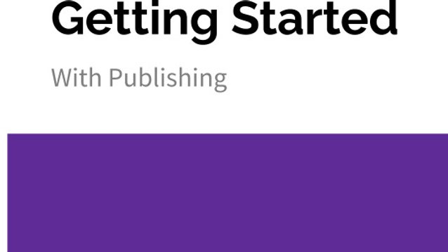 Getting Started With Publishing Webinar