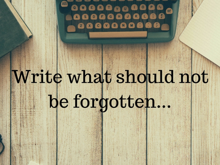 Write What Should Not Be Forgotten!