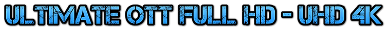 Ultimate OTT FULL HD - UHD 4K.png