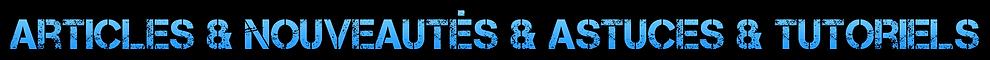 nouveauté-articles-iptv-astuces-iptv-fra