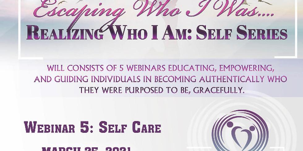REALIZING WHO I AM: SELF CARE