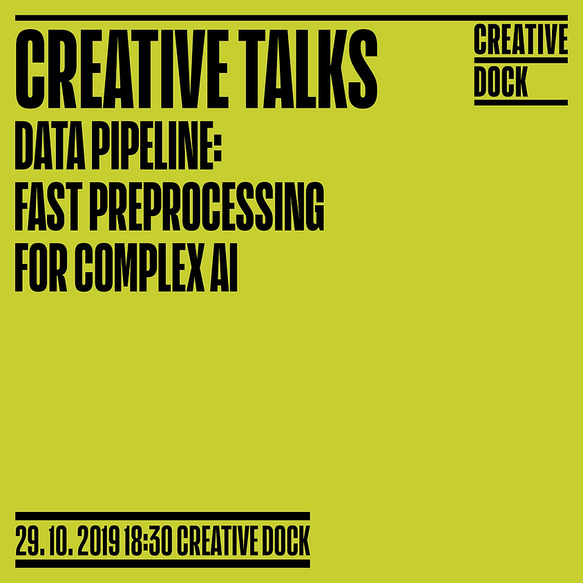 Creative Talks: Data Pipeline - Fast Preprocessing For Complex AI