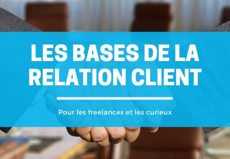 Les bases d'une bonne relation client pour les freelances