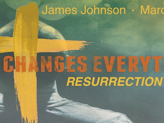 "This Changes Everything - ""Resurrection"" (Sermon Notes)"