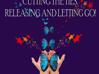 Cutting the Ties: Releasing and letting go!