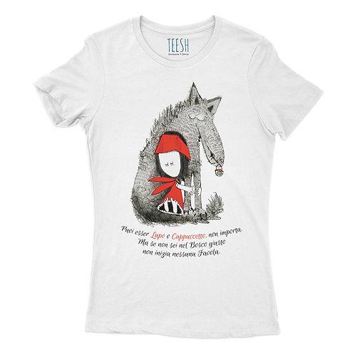 T- Shirt , Puoi esser Lupo o Cappuccetto