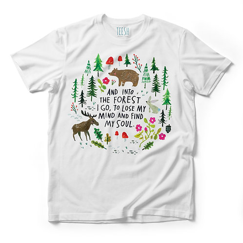 T- Shirt, And in the forest