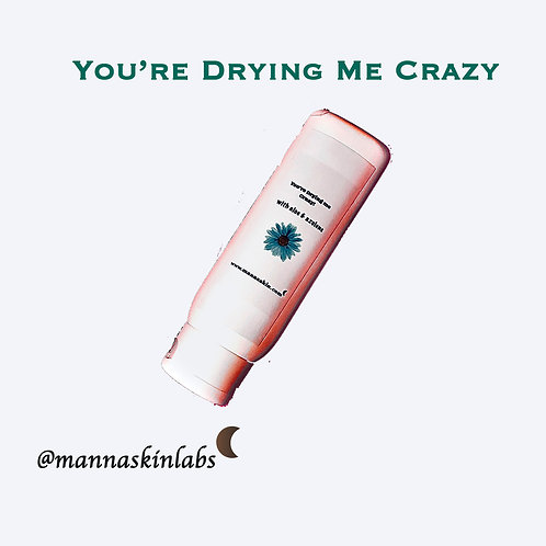 You're Drying Me Crazy Hand Lotion