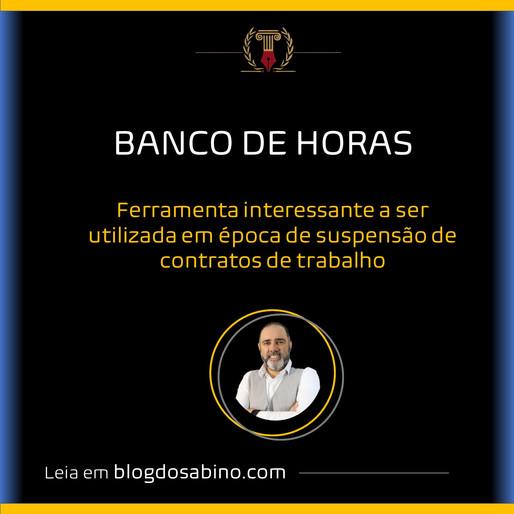 Banco de Horas - Ferramenta interessante a ser utilizada em época de suspensão de atividades