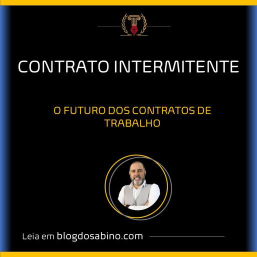 CONTRATO INTERMITENTE - O futuro dos contratos de trabalho