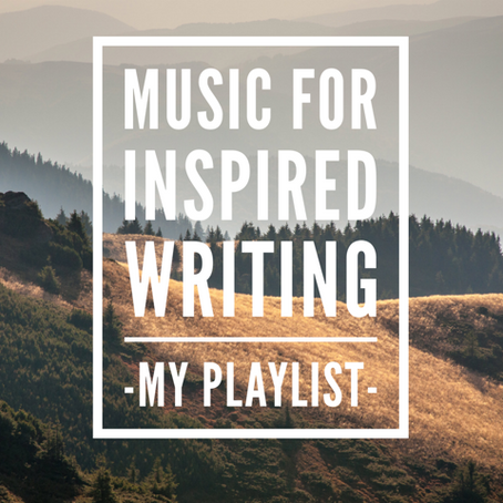 Music for Inspired Writing: My Playlist