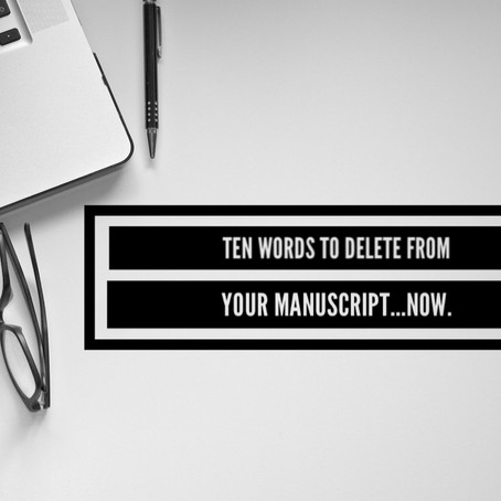Delete These Ten Words From Your Manuscript!