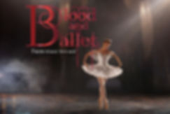 Blood and Ballet copy.jpg