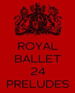 Royal Ballet 24 Preludes.jpg