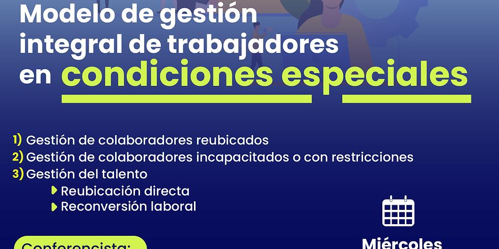 Modelo de gestión integral de trabajadores en condiciones especiales