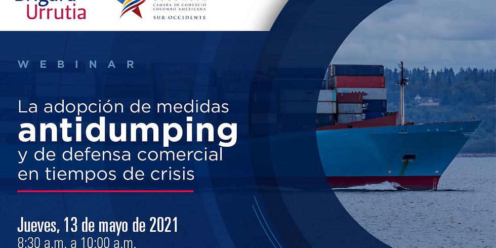 La adopción de medidas antidumping y de defensa comercial en tiempos de crisis