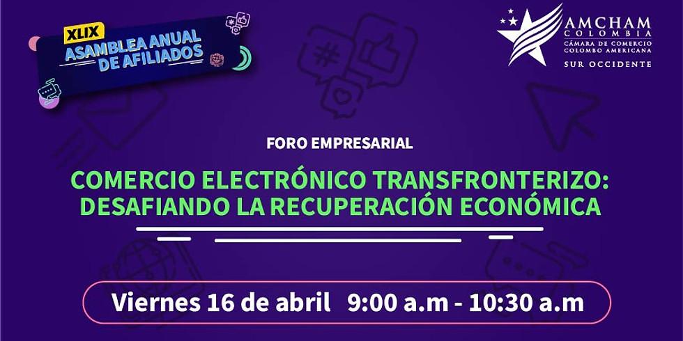 """Foro empresarial:  """"Comercio Electrónico Transfronterizo: desafiando la recuperación económica"""""""