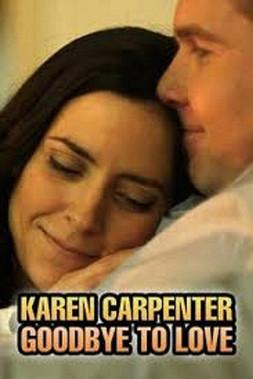 Goodby to LoveKarenCarpenter.jpg