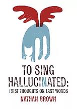 To Sing Hallucinated | Nathan Brown | Mezcalita Press