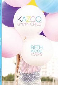 Kazoo Symphonies | Beth Wood Poems | Mezcalita Press