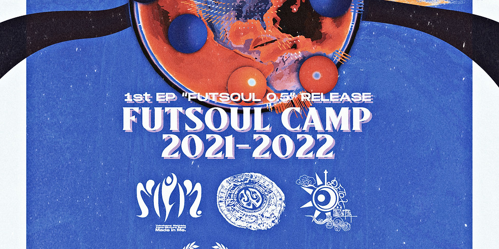 WE ARE FROM YOU pre. FUTSOUL CAMP 21-22 初日