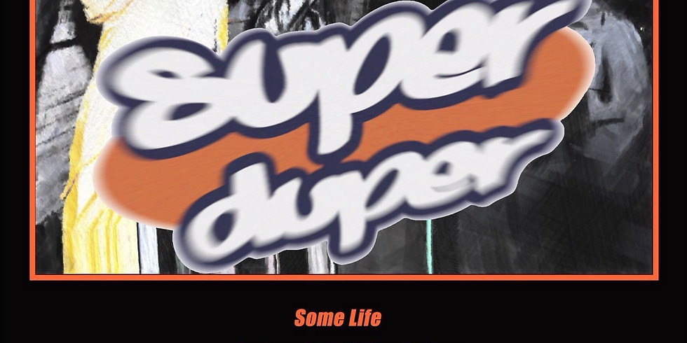 Some Life presents 「Super duper」