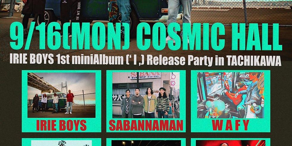 IRIE BOYS 1st miniAlbum (' I ,) Release Party in TACHIKAWA