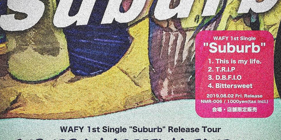 "WAFY""SUBURBAN GREETING TOUR 2019"" @大阪、寝屋川編"