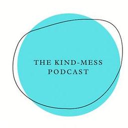 Kind mess podcast image.jpg