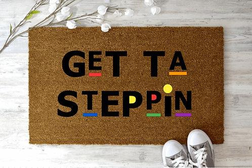 Get Ta Steppin
