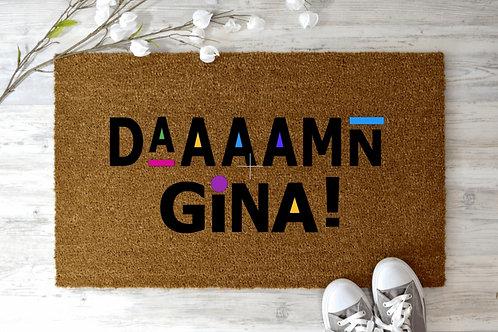 Daaaamn Gina