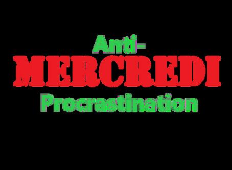 Le Mercredi est Toujours Notre Jour de l'Anti-Procrastination