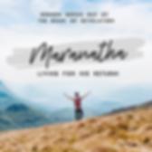 Sermon Series - Maranatha - Living For H