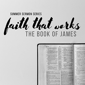Sermon Series - Faith That Works.png