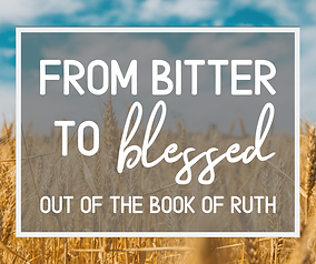 Sermon Series - From Bitter to Blessed.p
