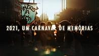 2021, UM CARNAVAL DE MEMÓRIAS