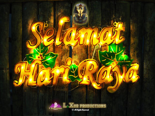 LaXor Productions Wishes All Our Muslim Friends Selamat Hari Raya!