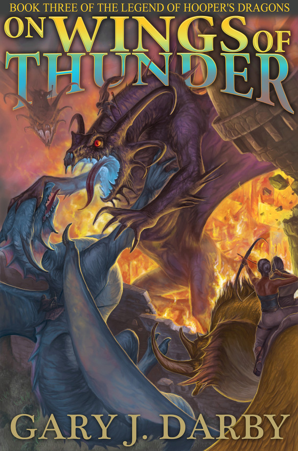 On Wings of Thunder (Book 3 of the Legend of Hooper's Dragons)