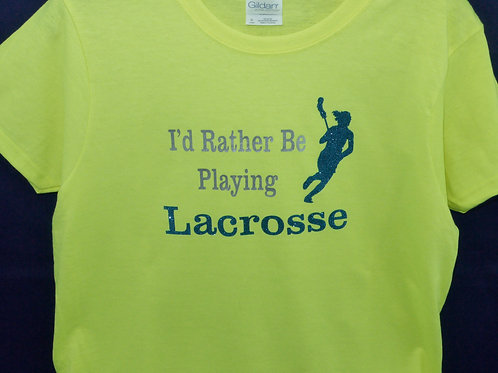 I'd Rather Be Playing Lacrosse Womens or Girls Tee with 2 Color Glitter Design