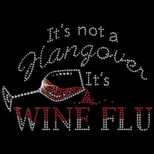 It's Not a Hangover, It's Wine Flu - Rhinestone Wine T-Shirt Wine Bling Tee